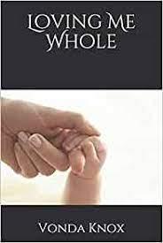 Amazon.com: Loving Me Whole (9781727891683): Knox, Vonda: Books