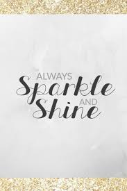 40 Sparkle Quotes To Brighten Your Day Amazing Sparkle Quotes