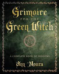 grimoire for the green witch a plete book of shadows