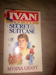 9780884192237: Ivan and the Secret in the Suitcase - AbeBooks - Myrna Grant:  0884192237