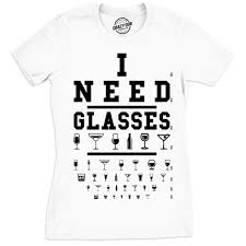 I Need Glasses Shirt Eye Chart Shirt Funny Drinking Shirt Womens Wine Shirt Gift For Wine Lovers Wine Lover Gift Womens Drinking Shirt