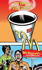 How customers are getting burned by the starbucks hot coffee lawsuit these. Liebeck V Mcdonald S The American Museum Of Tort Law