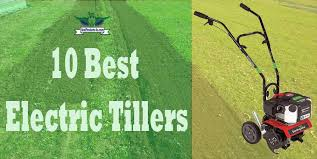 recommended top 10 best electric tillers review of 2019 best products for you