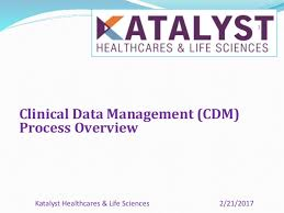 Clinical Data Management Process Overview_katalyst Hls