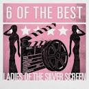 6 of the Best: Ladies of the Silver Screen