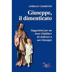 Giuseppe, il dimenticato. Suggestioni per un Anno Giubilare da dedicare a san  Giuseppe - Editrice Domenicana Italiana srl