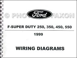 1999 ford f super duty 250 350 450 550 wiring diagram manual 1999 ford f super duty 250 350 450 550 wiring diagram manual factory reprint