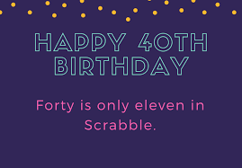 But it is also true that 40 is the new 30. 150 Amazing Happy 40th Birthday Messages That Will Make Them Smile Futureofworking Com