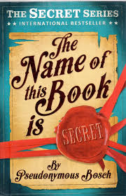 pseudonymous bosch real name. review \u0027the name of this book is secret\u0027 by pseudonymous bosch. \u0027 bosch real a
