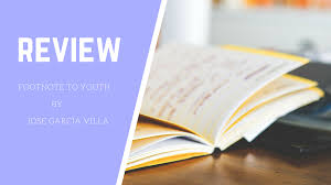 Review Of Footnote To Youth A Short Story By Jose Garcia Villa