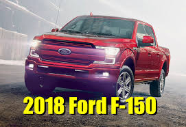 2018 ford f750. modren f750 2018 ford f150 is officially here with a diesel 10speed new looks and  wifi video  the fast lane truck with ford f750