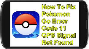 How To Fix Pokemon Go Error Code 11 GPS Signal Not Found