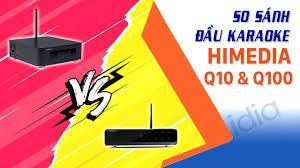 So Sánh Đầu Karaoke Himedia Q10 Pro Và Himedia Q100, Đầu Karaoke 8 Triệu  Nào Hay - Vidia 0902699186 - YouTube