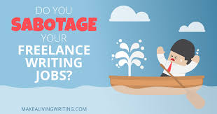 do you sabotage your lance writing jobs a gut check