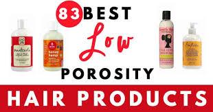 83 best s for low porosity hair