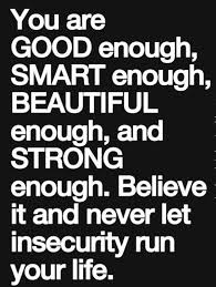 Your As Beautiful As Quotes Best Of You Are Enough For Health's Sake Pinterest Insecurity