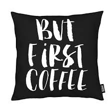 but first coffee pillow coffee table pillow talk