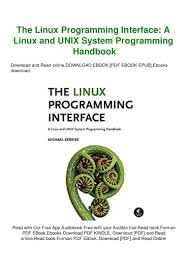 The Design Of The Unix Operating System Ebook Free Download Pdf Download The Linux Programming Interface A Linux And