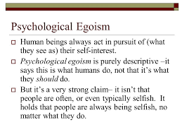 psychological and ethical egoism ppt  3 psychological egoism