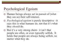 psychological and ethical egoism ppt 3 psychological egoism