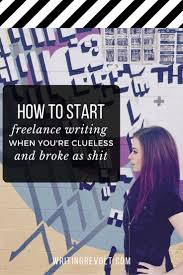 top ideas about extra income ideas work from how to start lance writing when you re broke and clueless course