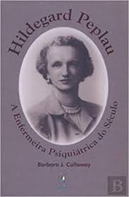 Hildegard Peplau A Enfermeira Psiquiátrica do Século: Amazon.co.uk: Barbara  J. Callaway: 9789897480027: Books