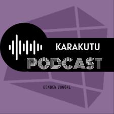 Karakutu Podcast