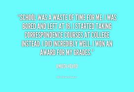 School was a waste of time for me. I was bored and left at 16. I ... via Relatably.com