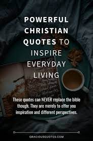 May these christian inspirational quotes bring you just what you need today. 80 Christian Quotes On Life Love And Prayer Faith
