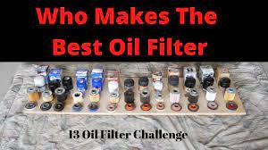 the best worst oil filter 13 oil