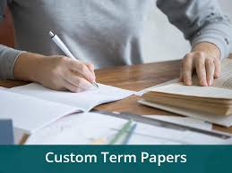 custom term papers qualified assistance college writing unique custom term papers qualified assistance college writing
