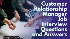 Bank Manager Interview Questions Customer Relationship Manager Interview Questions And Answers