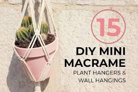 15 easy diy mini macrame plant hangers