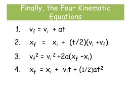 finally the four kinematic equations