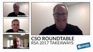 cso roundtable rsa 2017 takeaways palo alto