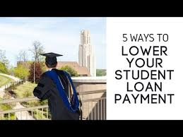 5 Legal Ways To Lower Your Student Loan Payment