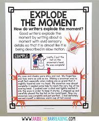 How I Teach Explode The Moment Writing Raise The Bar Reading