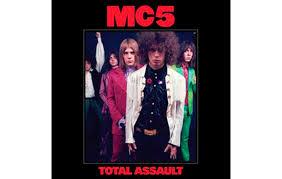 Details revealed of new <b>MC5</b> box set, <b>Total</b> Assault - UNCUT