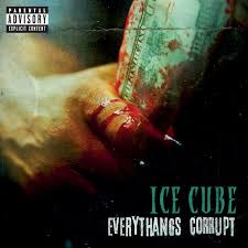 <b>Everythangs</b> Corrupt by <b>Ice Cube</b> on Spotify