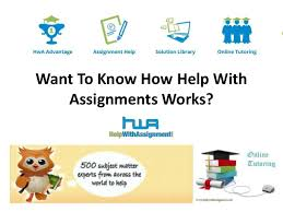 want to know how help assignments works want to know how help assignments works