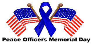 police officer s memorial day. Beautiful Day May 15th National Police Officers Memorial Day And Officer S E