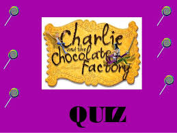 charlie chocolate factory quiz 자동 저장  charlie chocolate factory quiz 자동 저장 quiz