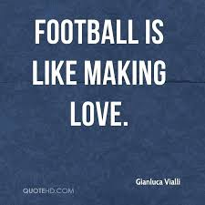 Love Making Quotes Fascinating Making Love Quotes Excellent Football Is Like Making Love 48 Love