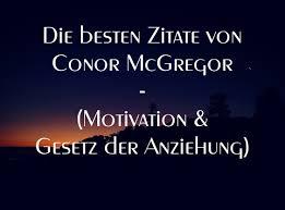 Die Besten Zitate Von Conor Mcgregor Motivation Gesetz Der