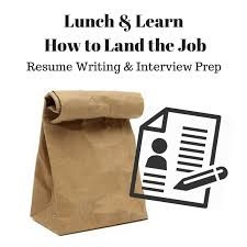 Brown Bag Lunch & Learn: How To Land The Job (Resume Writing And ...