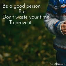 Good Person Quotes New Be A Good Person Quotes Writings By Avi R Sotang YourQuote
