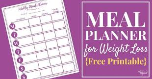 Weekly Meal Planning For One Meal Planner For Weight Loss Free Printable