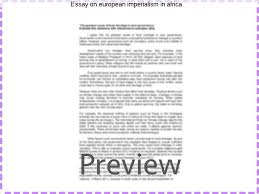 essay on european imperialism in africa college paper writing  essay on european imperialism in africa open document below is an essay on what were