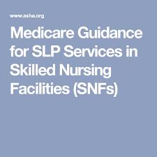 Medicare Guidance For Slp Services In Skilled Nursing