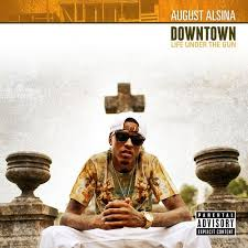 August Alsina Downtown Lyrics Genius Lyrics Awesome August Alsina Quote About Street Life In Picture